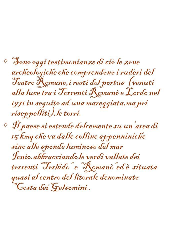 Marina di Gioiosa Ionica La Storia e i monumenti Secondo gli studiosi nellattuale sito del centro civico di Marina di Gioiosa Ionica e nelle immediate