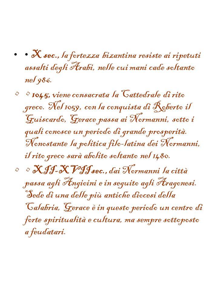 La Storia VIII-VII sec. a.C., s'ipotizza che i coloni greci provenienti dalla Locride, fondata sulla costa ionica la polis di Locri Epizephiri (che ra