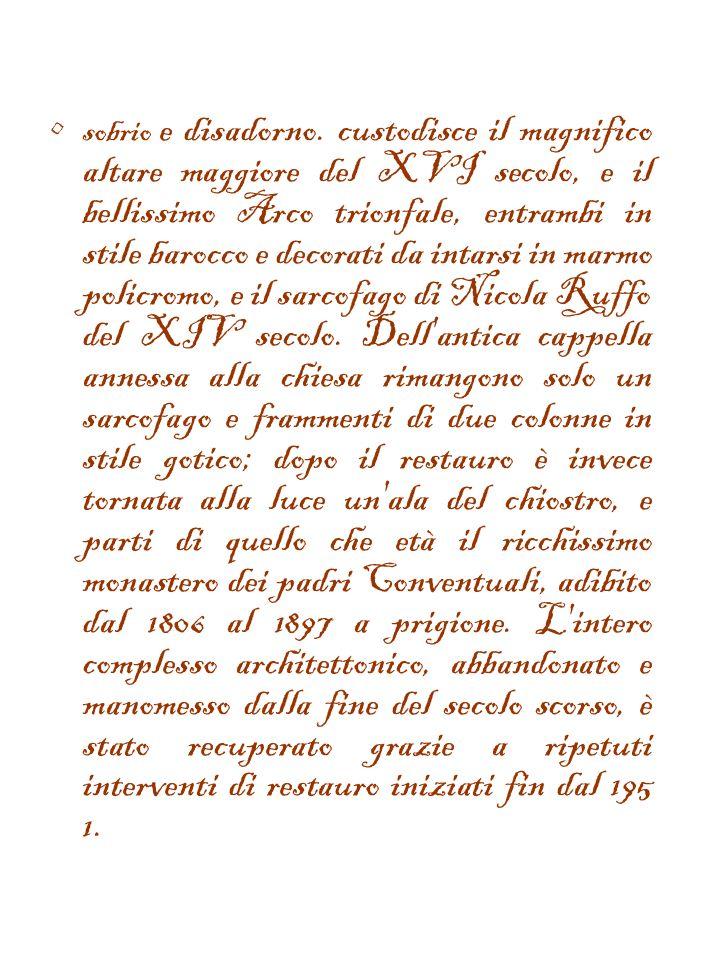 CHIESA DI S. FRANCESCO - Cenni storici: La bella chiesa di S. Francesco d'Assisi fu edificata a Gerace nel 1252 sui resti di un preesistente edificio