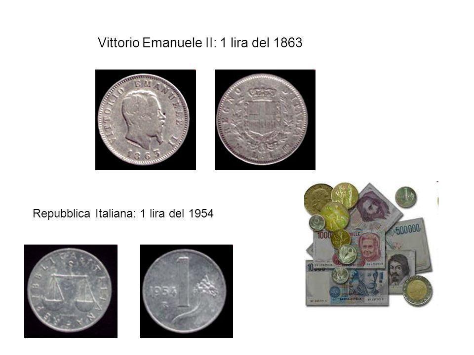 Vittorio Emanuele II: 1 lira del 1863 Repubblica Italiana: 1 lira del 1954