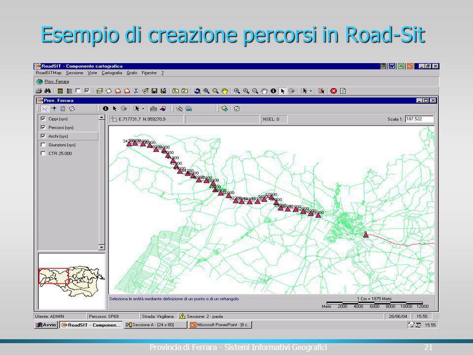 Provincia di Ferrara - Sistemi Informativi Geografici21 Esempio di creazione percorsi in Road-Sit