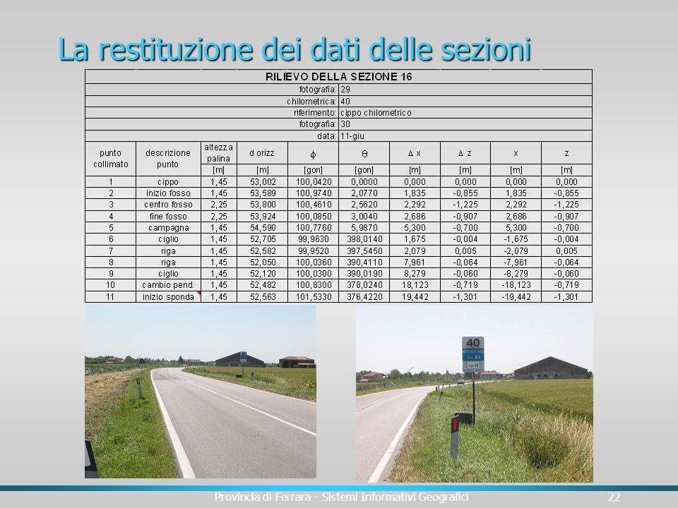 Provincia di Ferrara - Sistemi Informativi Geografici22 La restituzione dei dati delle sezioni
