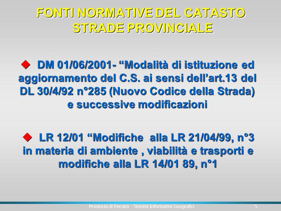 Provincia di Ferrara - Sistemi Informativi Geografici5 u DM 01/06/2001- Modalità di istituzione ed aggiornamento del C.S. ai sensi dellart.13 del DL 3