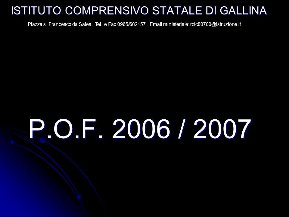ISTITUTO COMPRENSIVO STATALE DI GALLINA P.O.F.2006 / 2007 Piazza s.