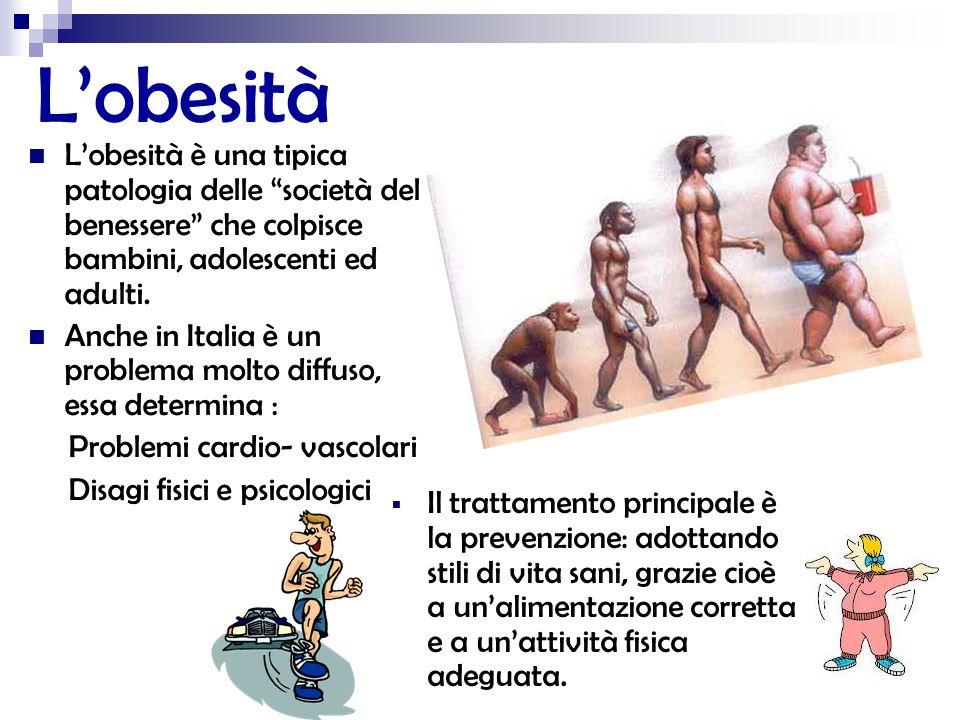 Lobesità Il trattamento principale è la prevenzione: adottando stili di vita sani, grazie cioè a unalimentazione corretta e a unattività fisica adegua
