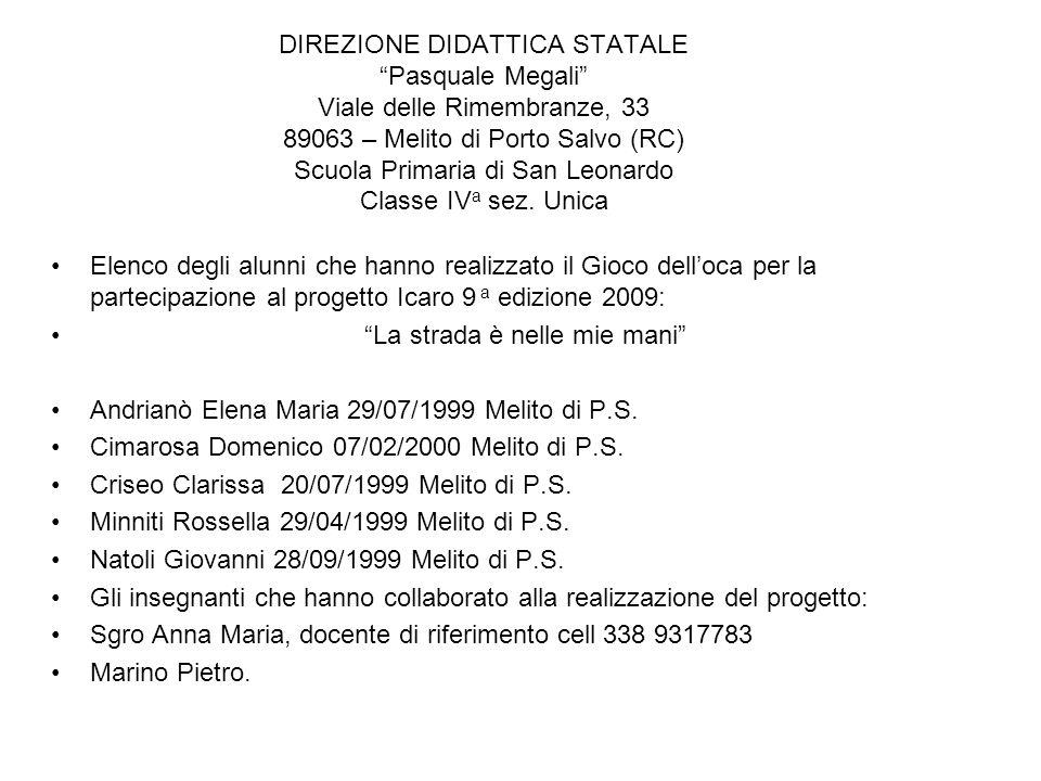 DIREZIONE DIDATTICA STATALE Pasquale Megali Viale delle Rimembranze, 33 89063 – Melito di Porto Salvo (RC) Scuola Primaria di San Leonardo Classe IV a