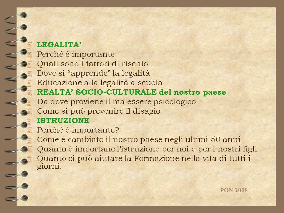 4 LEGALITA 4 Perché è importante 4 Quali sono i fattori di rischio 4 Dove si apprende la legalità 4 Educazione alla legalità a scuola 4 REALTA SOCIO-C