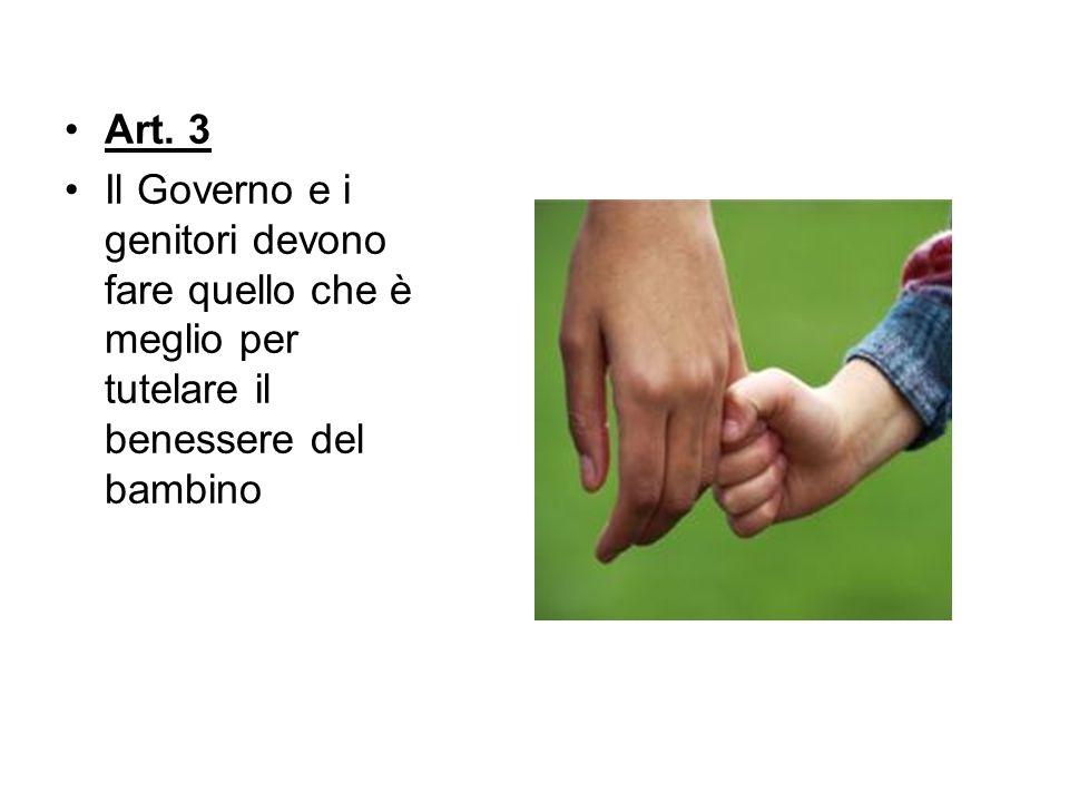 Art. 3 Il Governo e i genitori devono fare quello che è meglio per tutelare il benessere del bambino