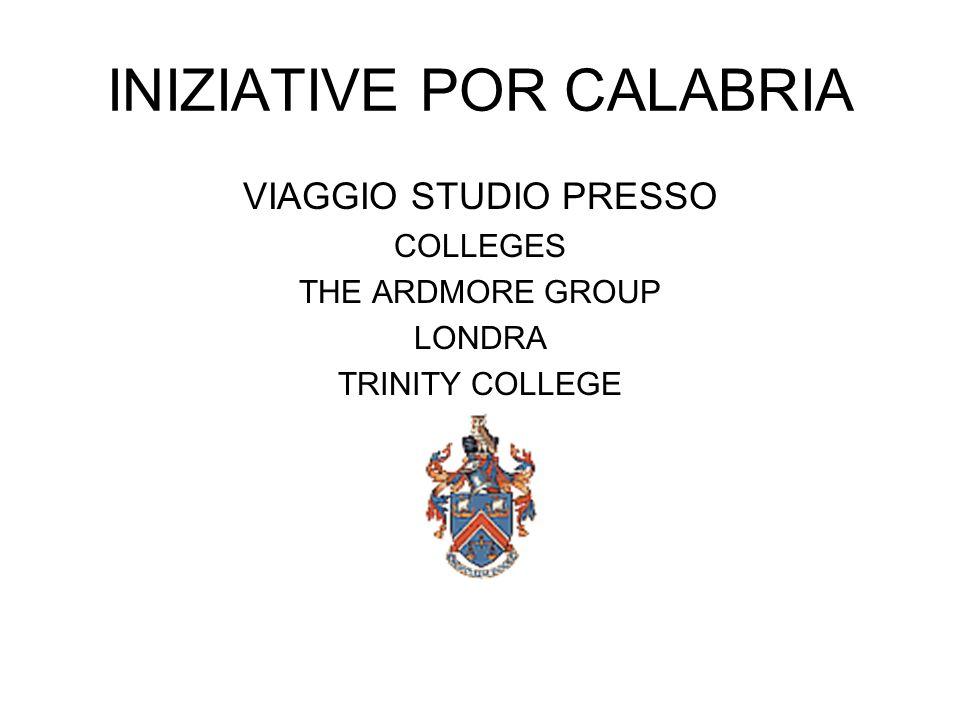 INIZIATIVE POR CALABRIA VIAGGIO STUDIO PRESSO COLLEGES THE ARDMORE GROUP LONDRA TRINITY COLLEGE