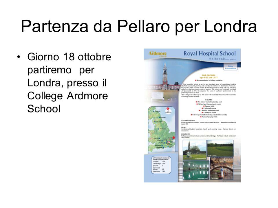 Partenza da Pellaro per Londra Giorno 18 ottobre partiremo per Londra, presso il College Ardmore School