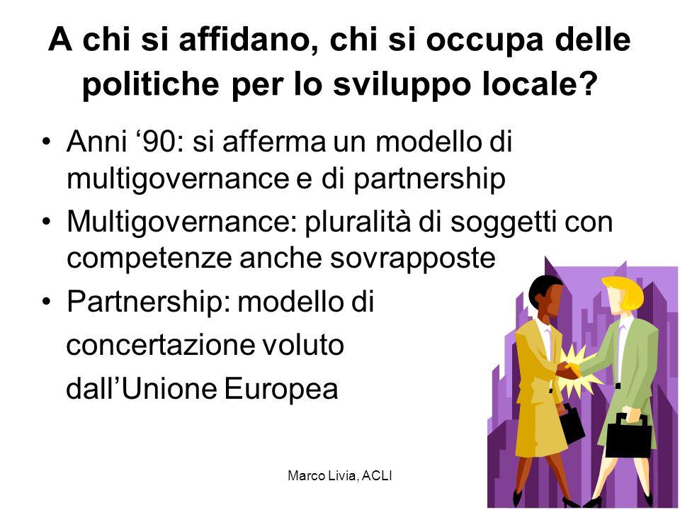 Marco Livia, ACLI12 A chi si affidano, chi si occupa delle politiche per lo sviluppo locale.