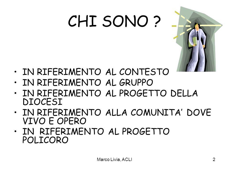 Marco Livia, ACLI2 CHI SONO .