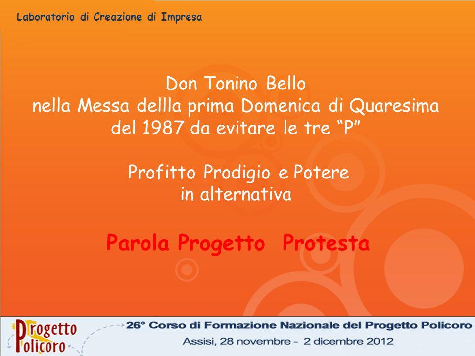 Laboratorio di Creazione di Impresa Don Tonino Bello nella Messa dellla prima Domenica di Quaresima del 1987 da evitare le tre P Profitto Prodigio e P
