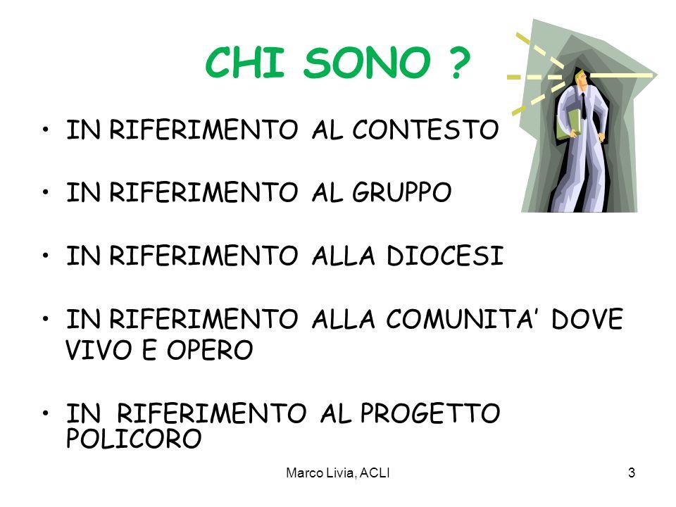 Marco Livia, ACLI3 CHI SONO .