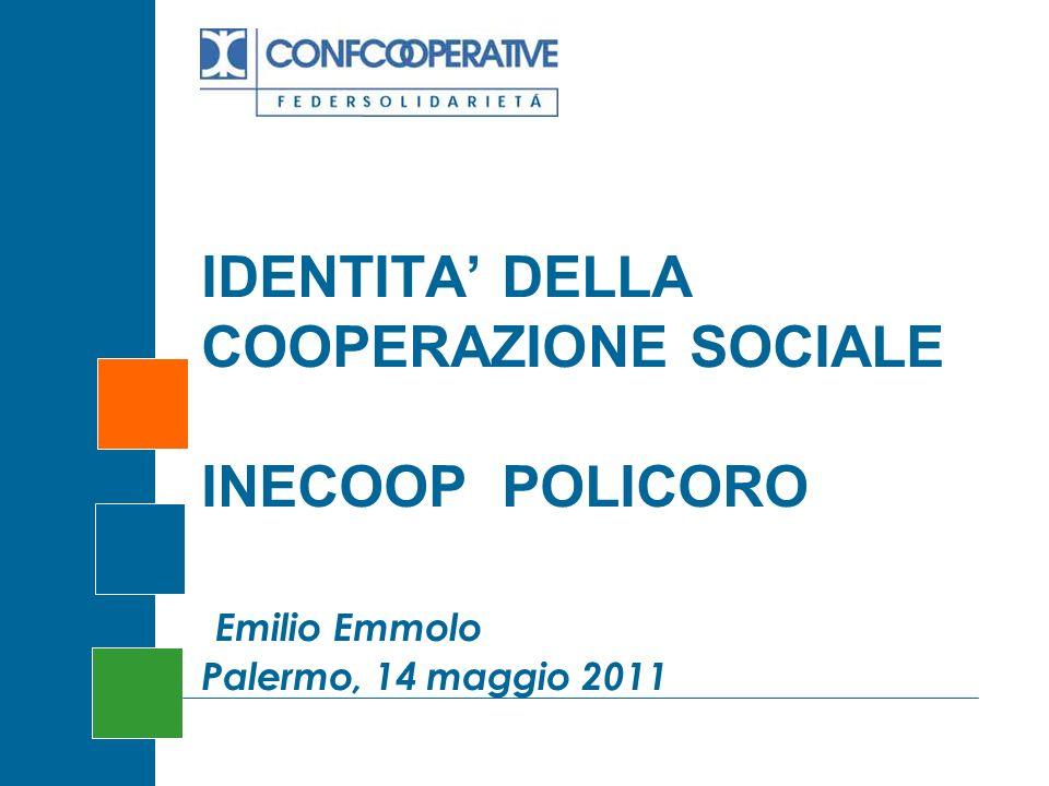 IDENTITA DELLA COOPERAZIONE SOCIALE INECOOP POLICORO Emilio Emmolo Palermo, 14 maggio 2011
