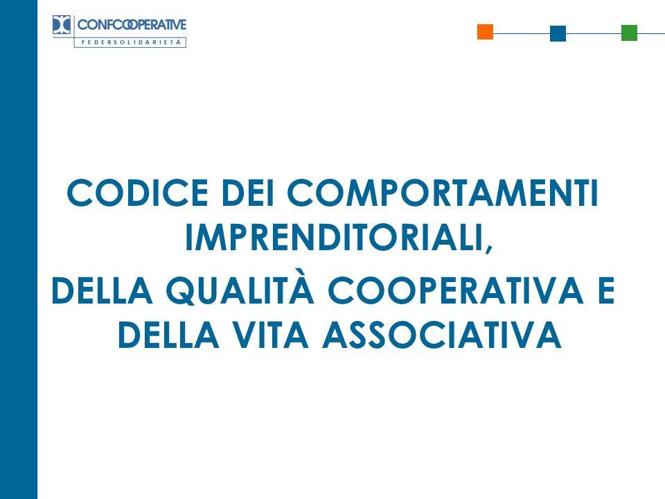 CODICE DEI COMPORTAMENTI IMPRENDITORIALI, DELLA QUALITÀ COOPERATIVA E DELLA VITA ASSOCIATIVA