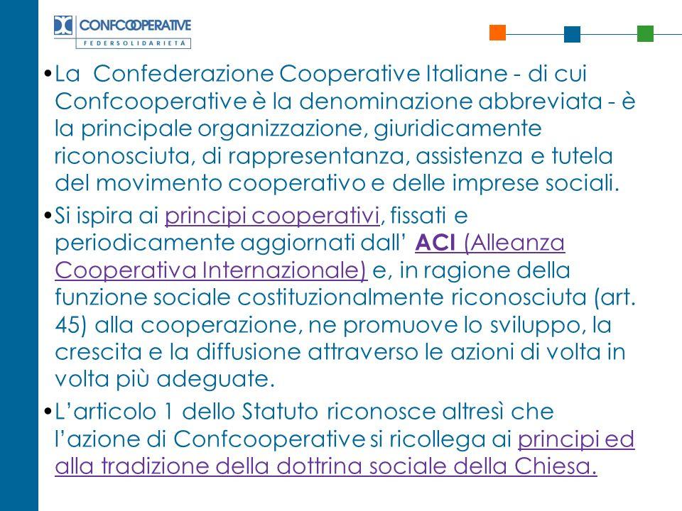 La Confederazione Cooperative Italiane - di cui Confcooperative è la denominazione abbreviata - è la principale organizzazione, giuridicamente riconos