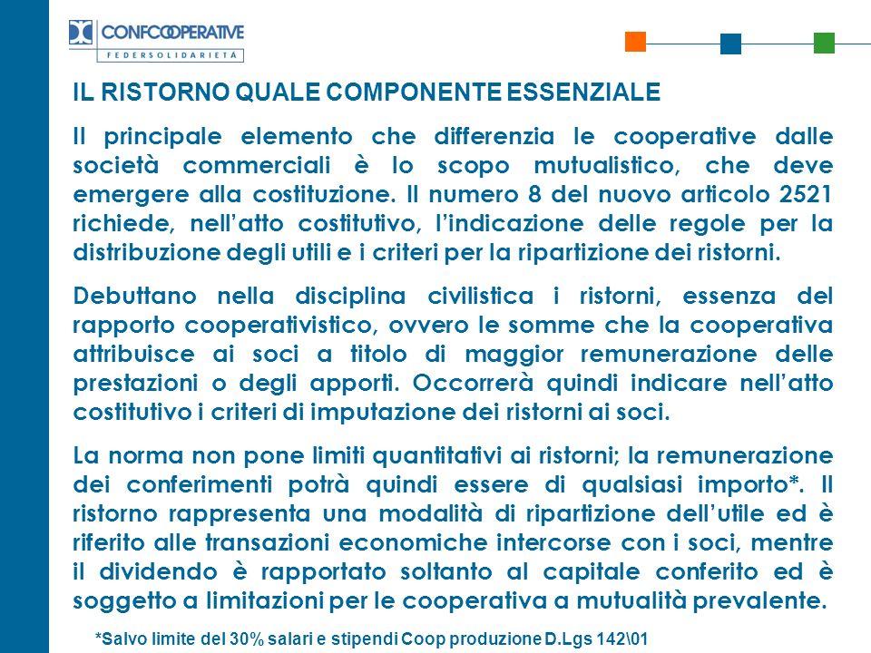 IL RISTORNO QUALE COMPONENTE ESSENZIALE Il principale elemento che differenzia le cooperative dalle società commerciali è lo scopo mutualistico, che d