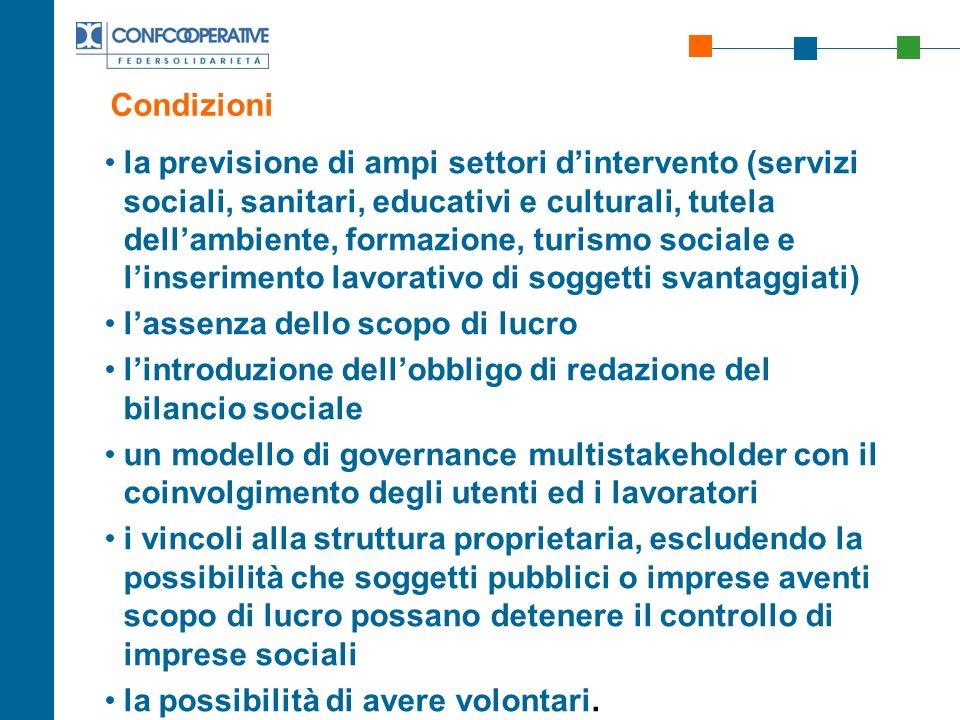 Condizioni la previsione di ampi settori dintervento (servizi sociali, sanitari, educativi e culturali, tutela dellambiente, formazione, turismo socia