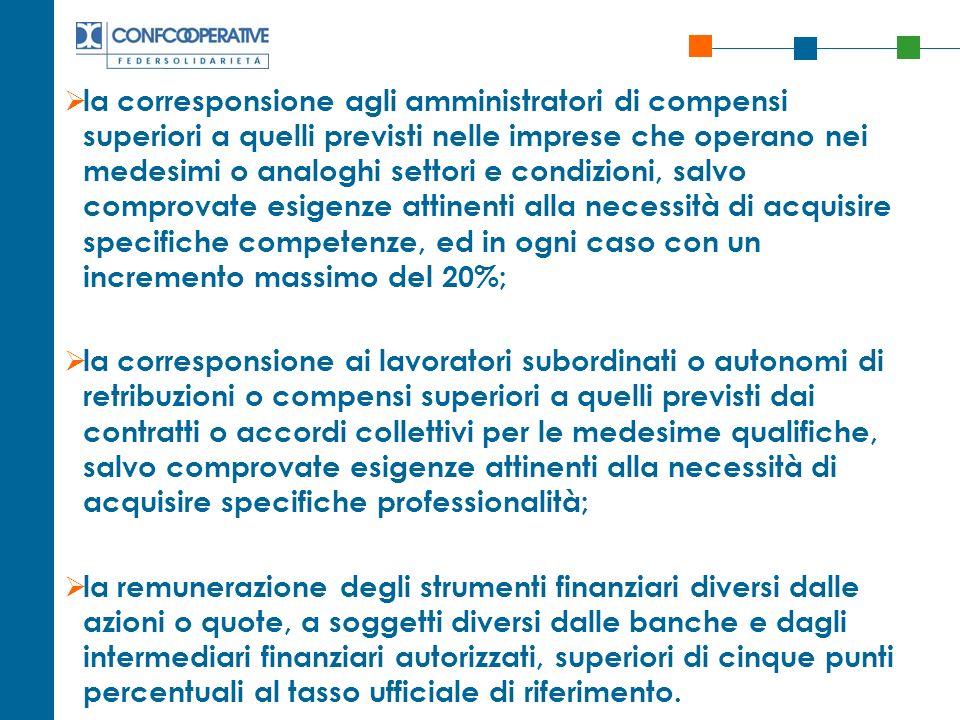 la corresponsione agli amministratori di compensi superiori a quelli previsti nelle imprese che operano nei medesimi o analoghi settori e condizioni,