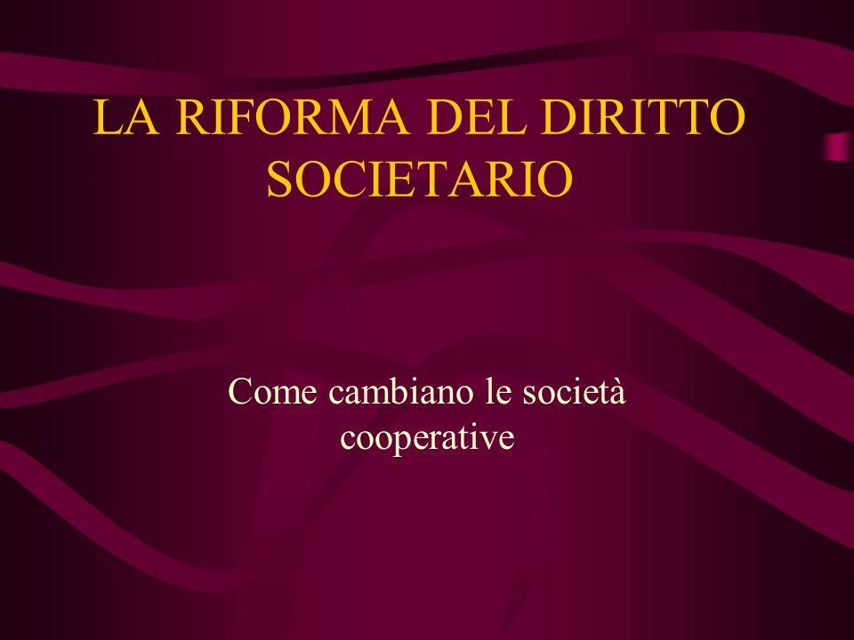 LA RIFORMA DEL DIRITTO SOCIETARIO Come cambiano le società cooperative