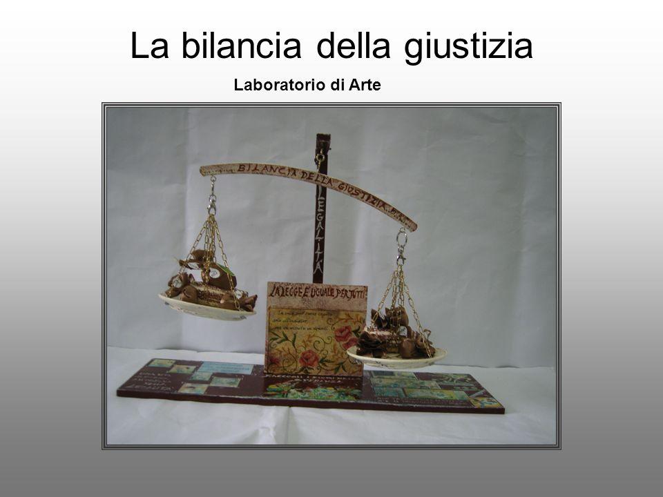 La bilancia della giustizia Laboratorio di Arte