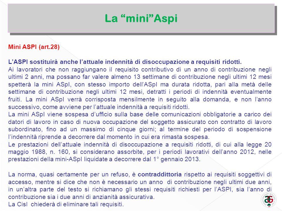 La miniAspi Mini ASPI (art.28) LASPI sostituirà anche lattuale indennità di disoccupazione a requisiti ridotti.