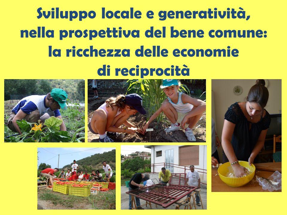 Sviluppo locale e generatività, nella prospettiva del bene comune: la ricchezza delle economie di reciprocità