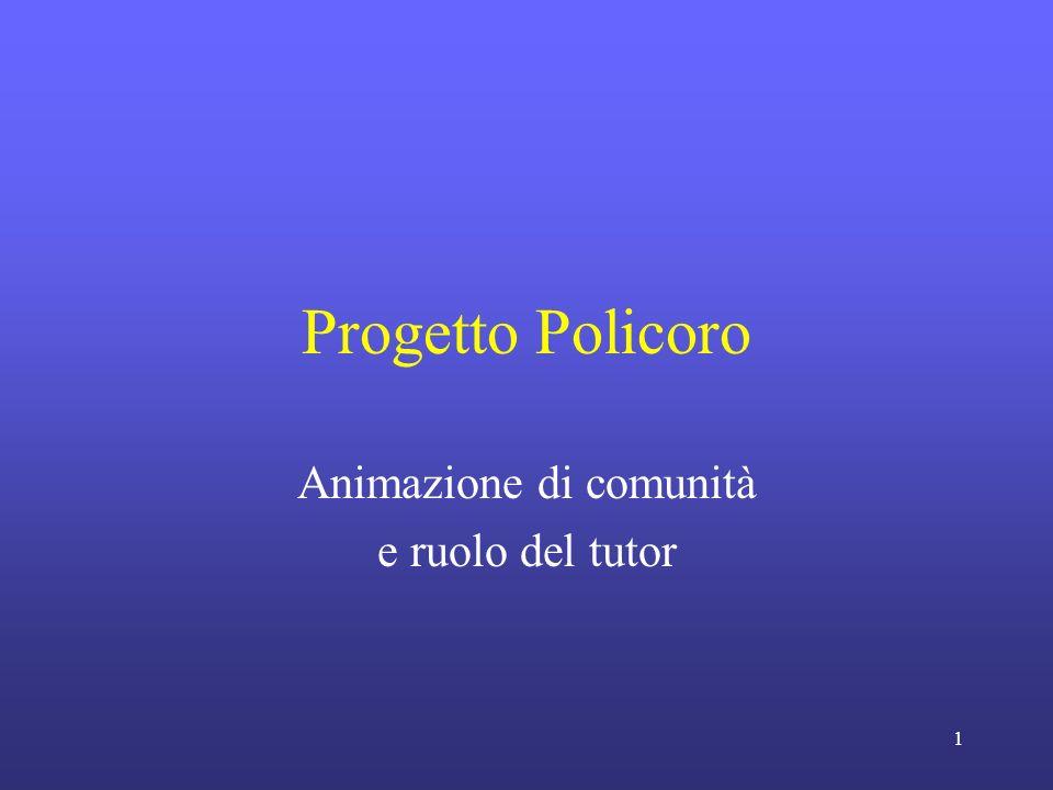 1 Progetto Policoro Animazione di comunità e ruolo del tutor