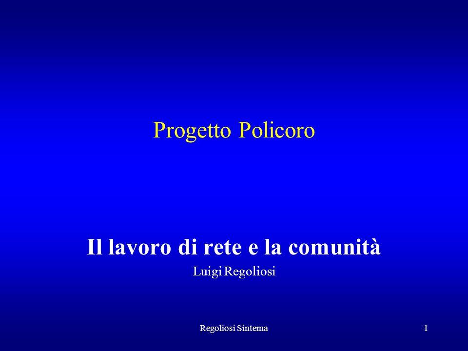 Regoliosi Sintema1 Progetto Policoro Il lavoro di rete e la comunità Luigi Regoliosi