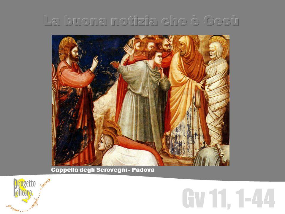 Cappella degli Scrovegni - Padova Gv 11, 1-44