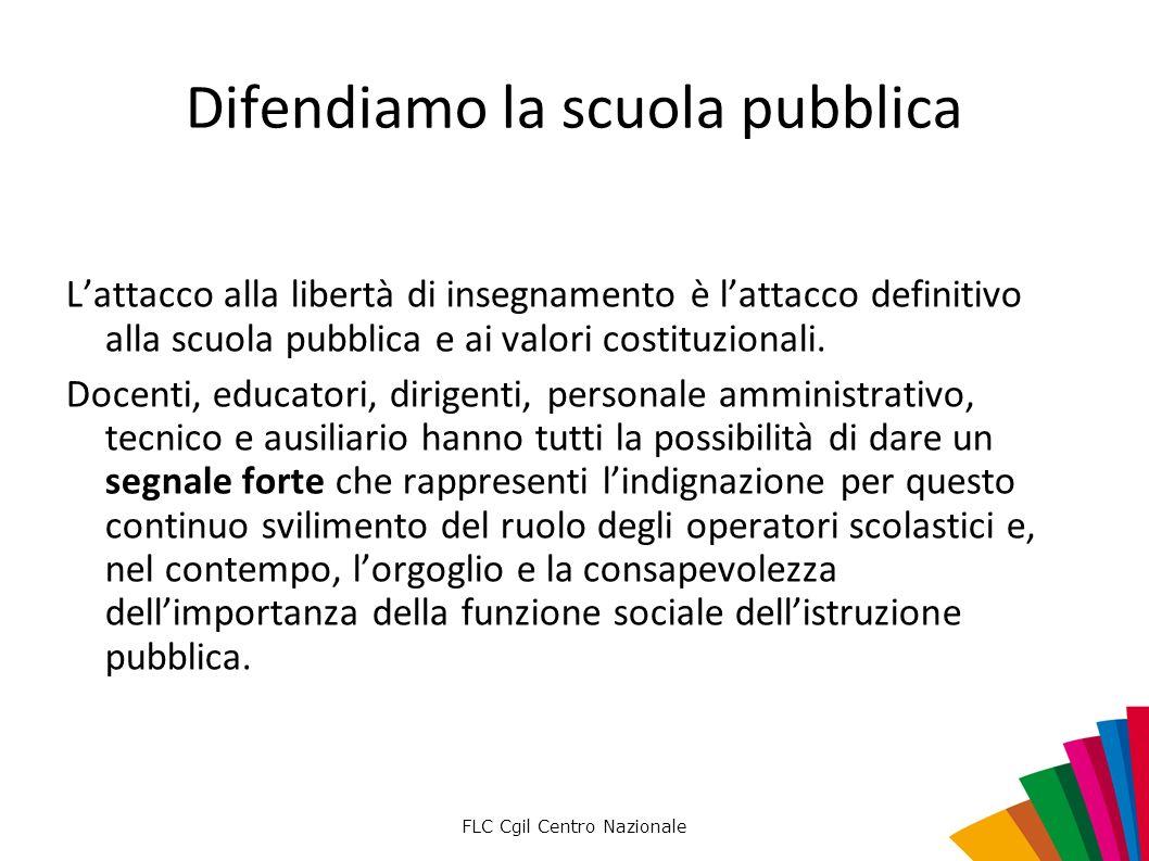 Difendiamo la scuola pubblica Lattacco alla libertà di insegnamento è lattacco definitivo alla scuola pubblica e ai valori costituzionali. Docenti, ed