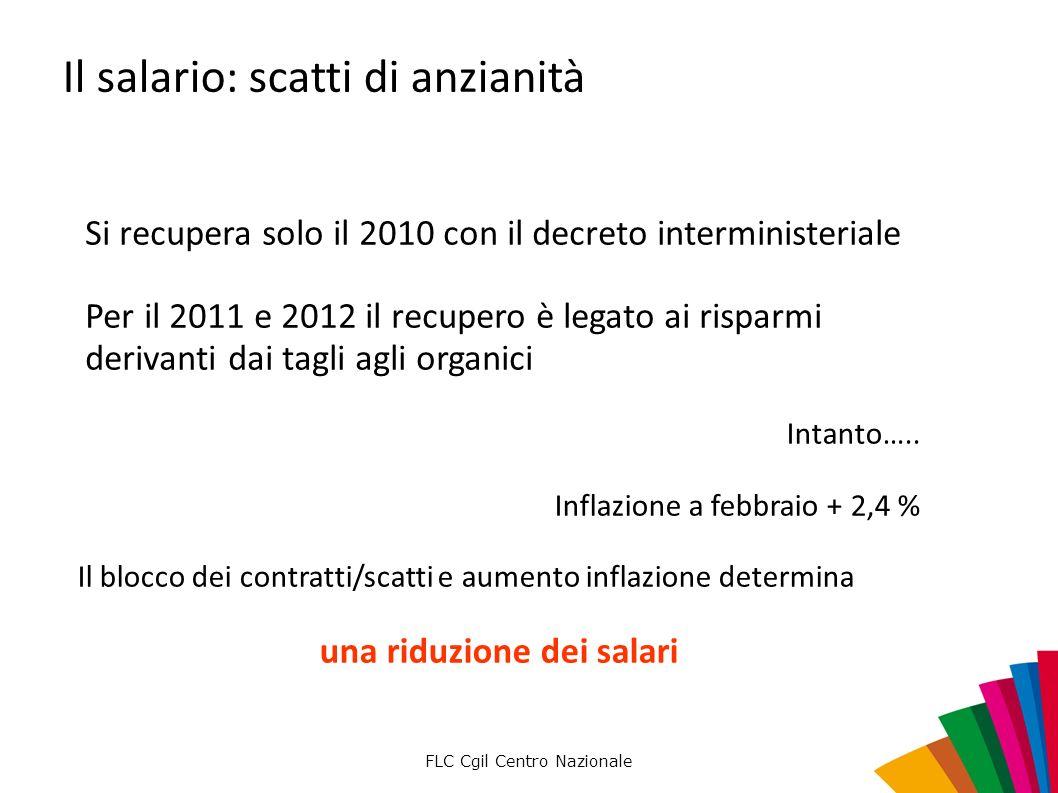 Il salario: scatti di anzianità Si recupera solo il 2010 con il decreto interministeriale Per il 2011 e 2012 il recupero è legato ai risparmi derivant