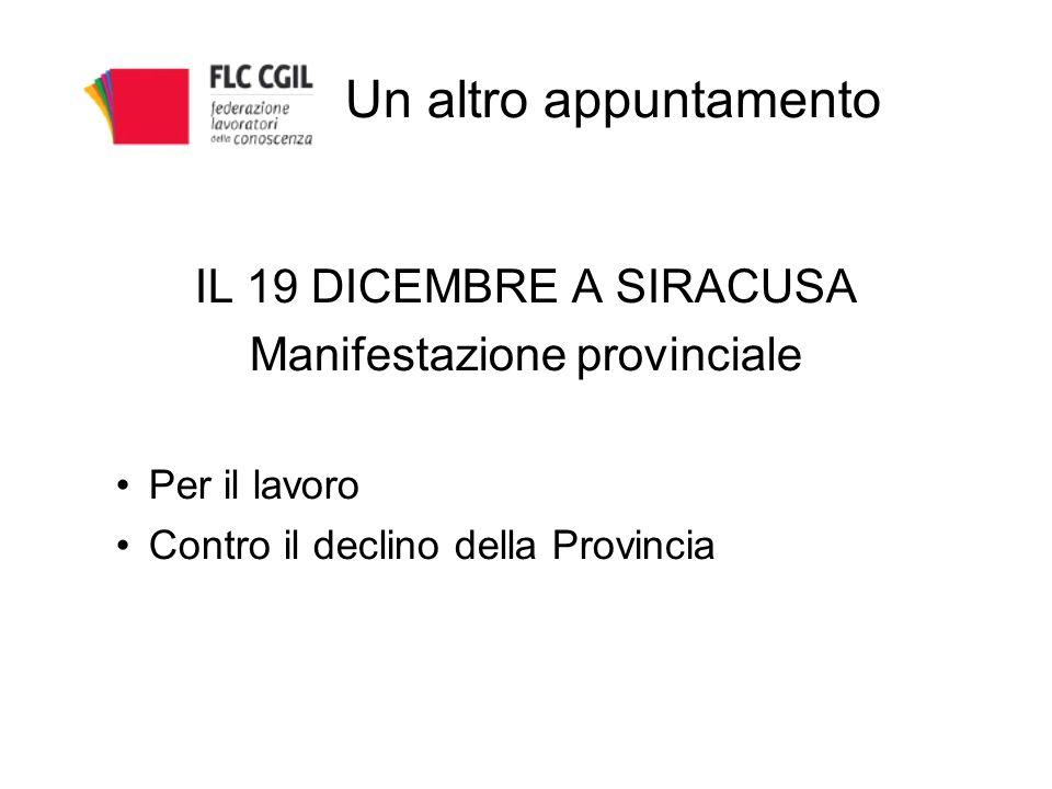 Un altro appuntamento IL 19 DICEMBRE A SIRACUSA Manifestazione provinciale Per il lavoro Contro il declino della Provincia