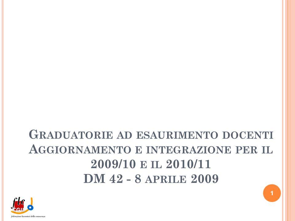 G RADUATORIE AD ESAURIMENTO DOCENTI A GGIORNAMENTO E INTEGRAZIONE PER IL 2009/10 E IL 2010/11 DM 42 - 8 APRILE 2009 1
