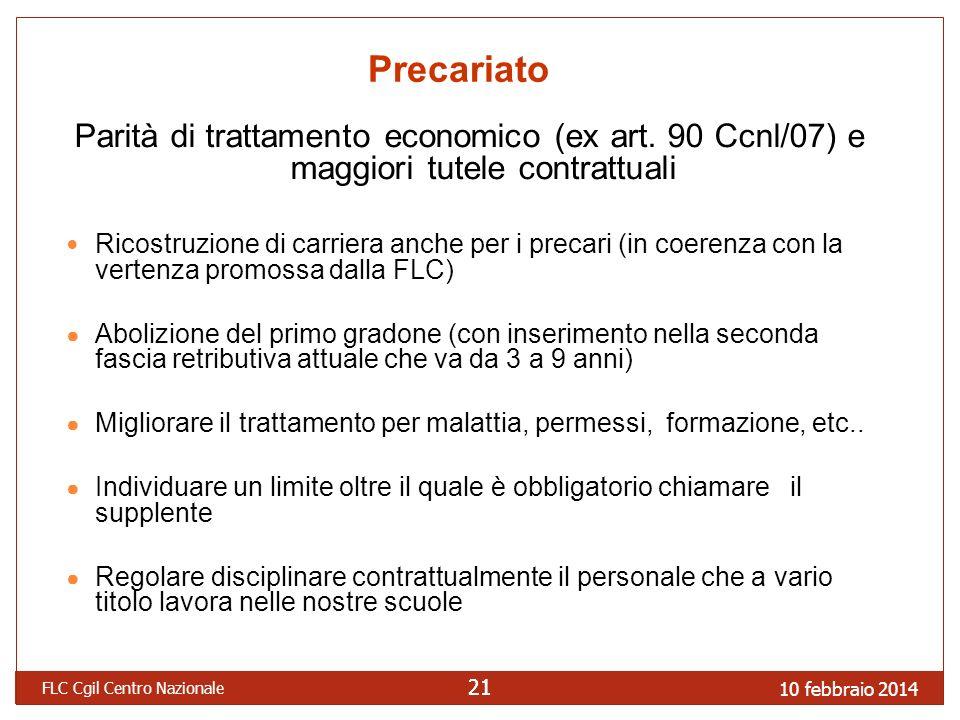 10 febbraio 2014 FLC Cgil Centro Nazionale 21 Precariato Parità di trattamento economico (ex art.