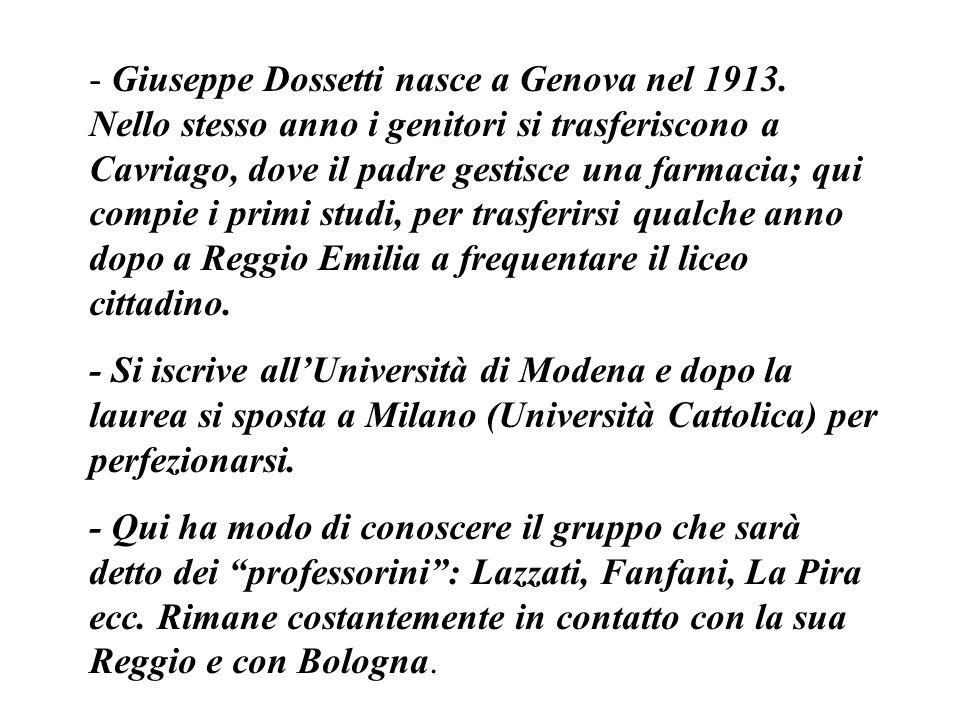 - Giuseppe Dossetti nasce a Genova nel 1913.