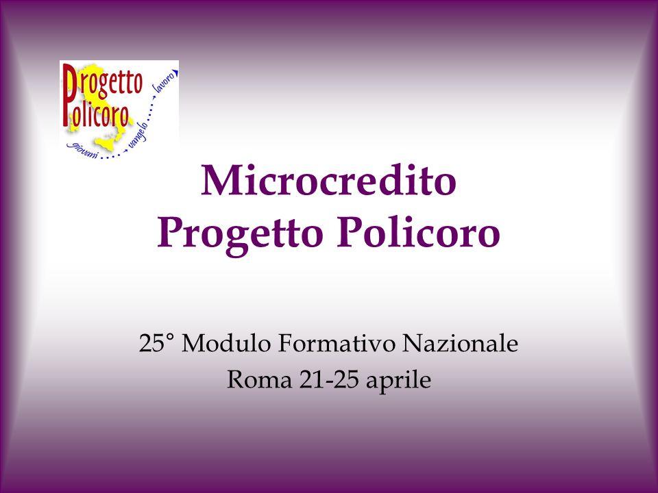 Microcredito Progetto Policoro 25° Modulo Formativo Nazionale Roma 21-25 aprile