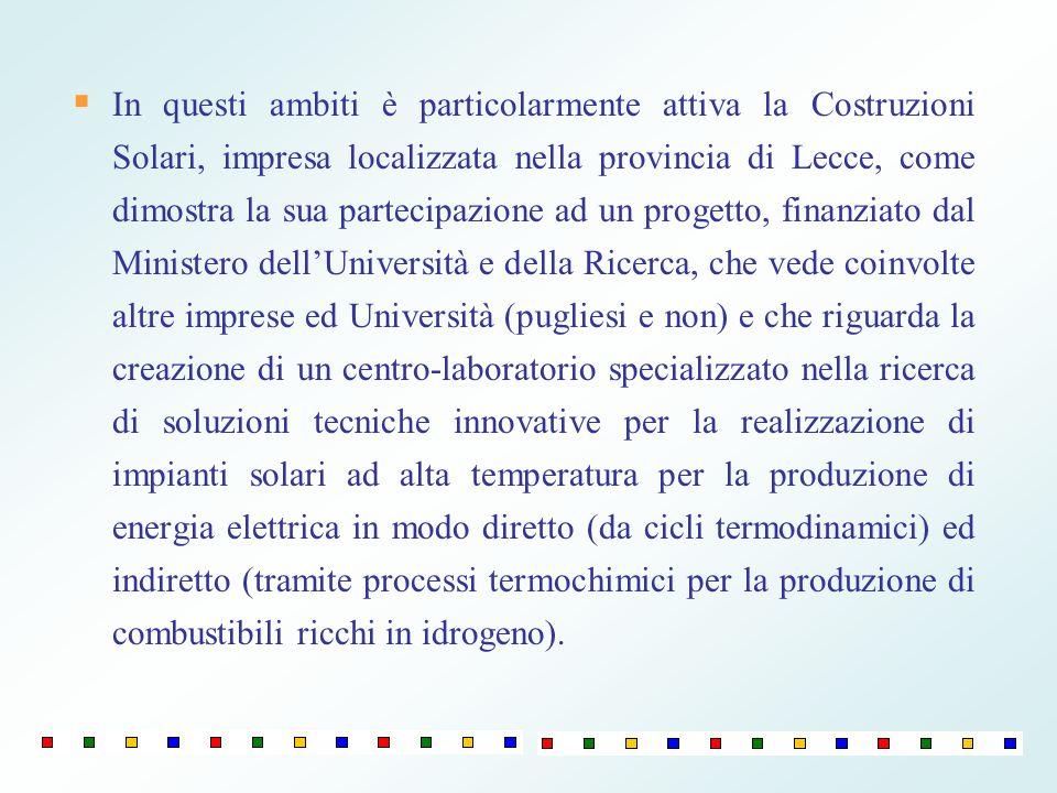 In questi ambiti è particolarmente attiva la Costruzioni Solari, impresa localizzata nella provincia di Lecce, come dimostra la sua partecipazione ad