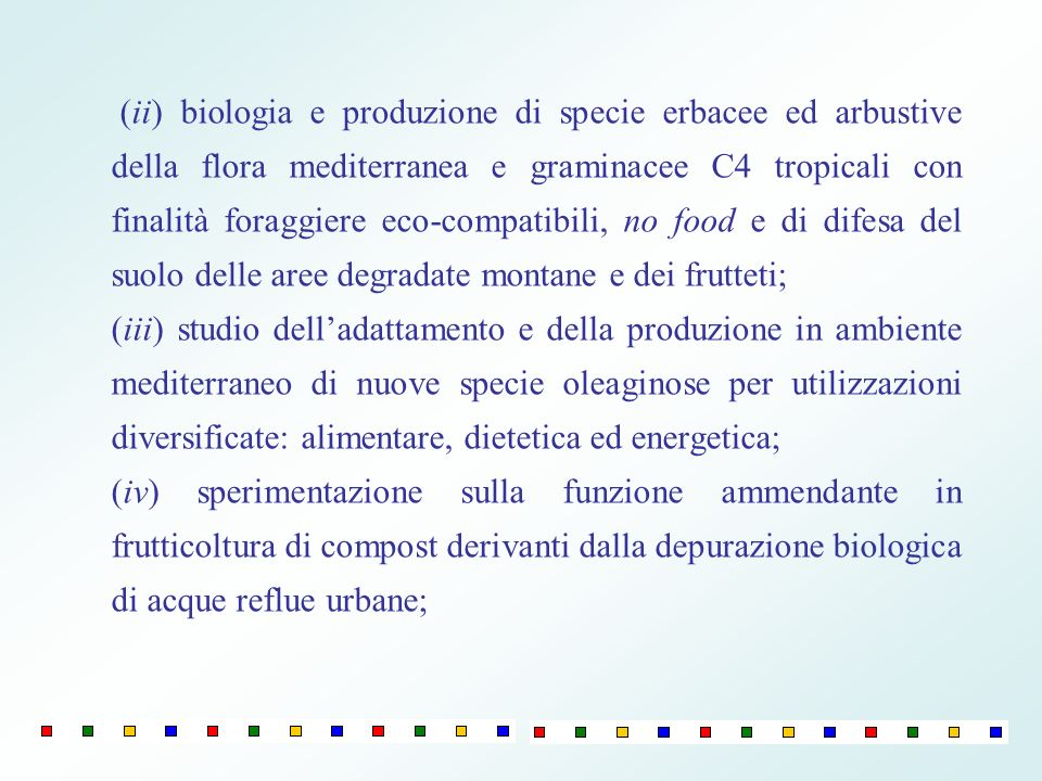 (ii) biologia e produzione di specie erbacee ed arbustive della flora mediterranea e graminacee C4 tropicali con finalità foraggiere eco-compatibili,