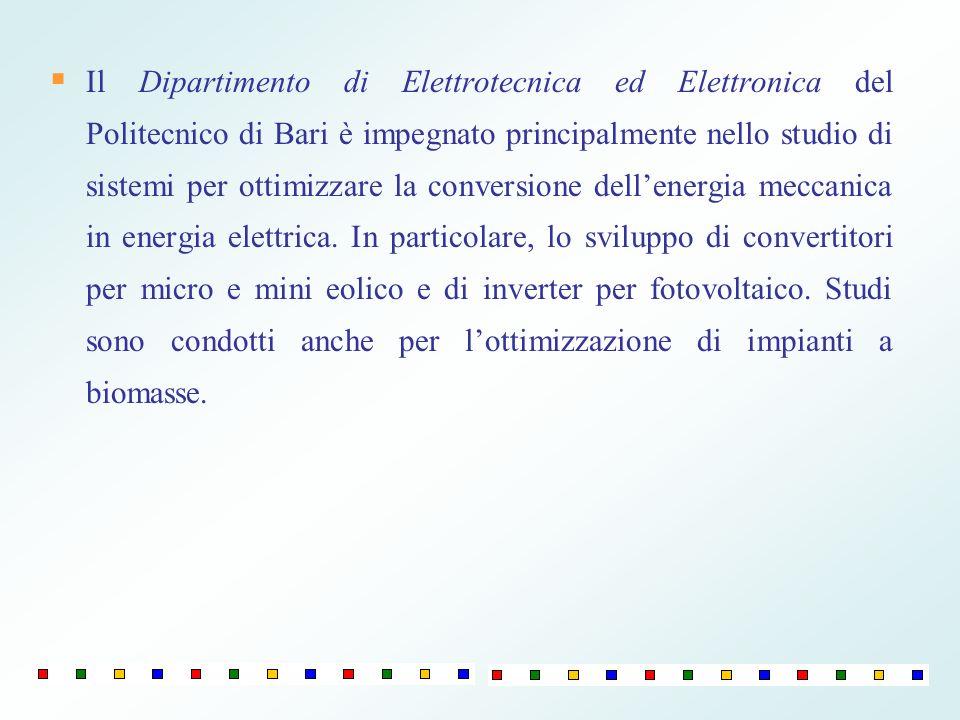 Il Dipartimento di Elettrotecnica ed Elettronica del Politecnico di Bari è impegnato principalmente nello studio di sistemi per ottimizzare la convers