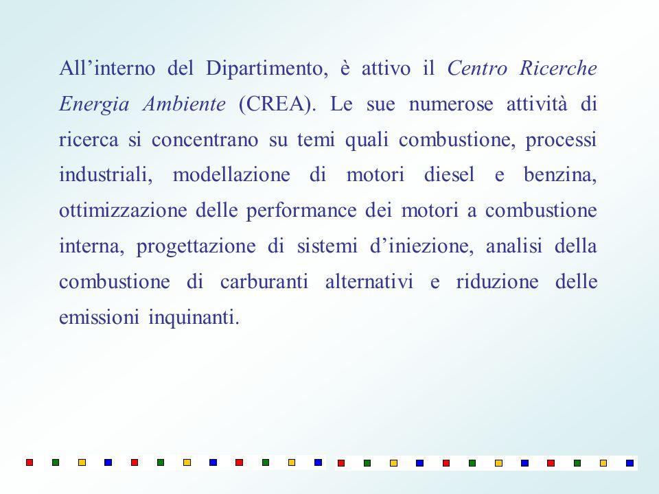 Allinterno del Dipartimento, è attivo il Centro Ricerche Energia Ambiente (CREA). Le sue numerose attività di ricerca si concentrano su temi quali com