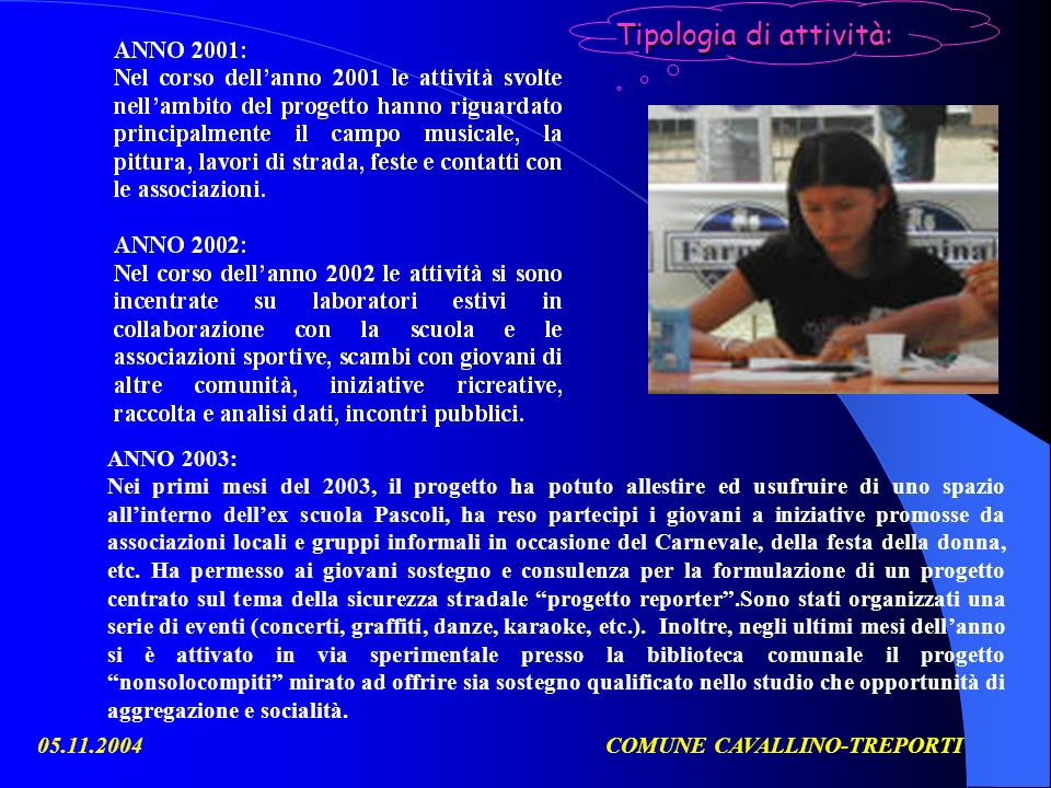 05.11.2004COMUNE CAVALLINO-TREPORTI PROBLEMATICHE DELLE DIPENDENZE Nel corso del 2003 è stato approvato e finanziato dalla Regione, nellambito del fondo di intervento per la lotta alla doga, un progetto denominato estuario solidale promosso da Villa Renata.