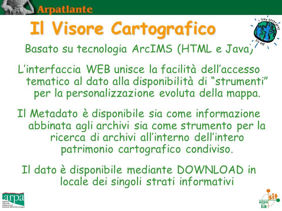 Il Visore Cartografico Basato su tecnologia ArcIMS (HTML e Java) Linterfaccia WEB unisce la facilità dellaccesso tematico al dato alla disponibilità di strumenti per la personalizzazione evoluta della mappa.