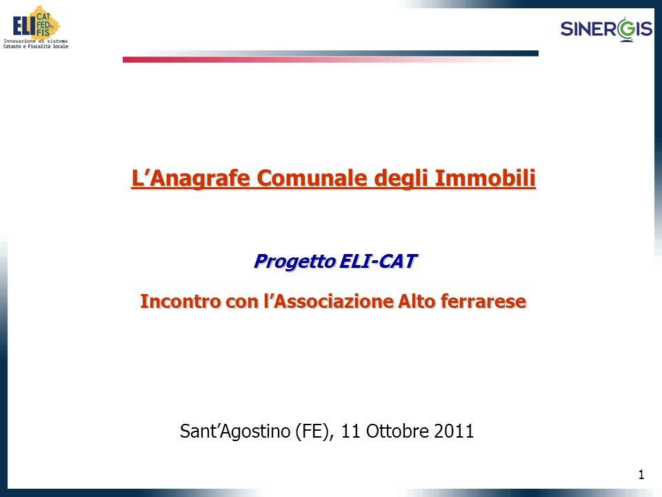1 LAnagrafe Comunale degli Immobili Progetto ELI-CAT Incontro con lAssociazione Alto ferrarese SantAgostino (FE), 11 Ottobre 2011