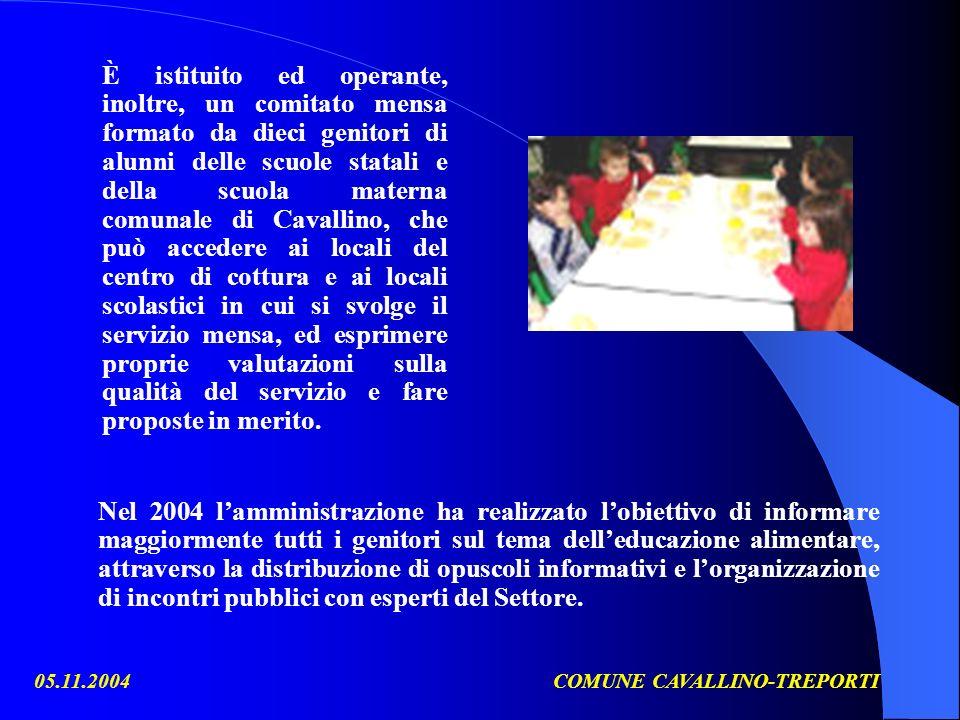 05.11.2004COMUNE CAVALLINO-TREPORTI È istituito ed operante, inoltre, un comitato mensa formato da dieci genitori di alunni delle scuole statali e del