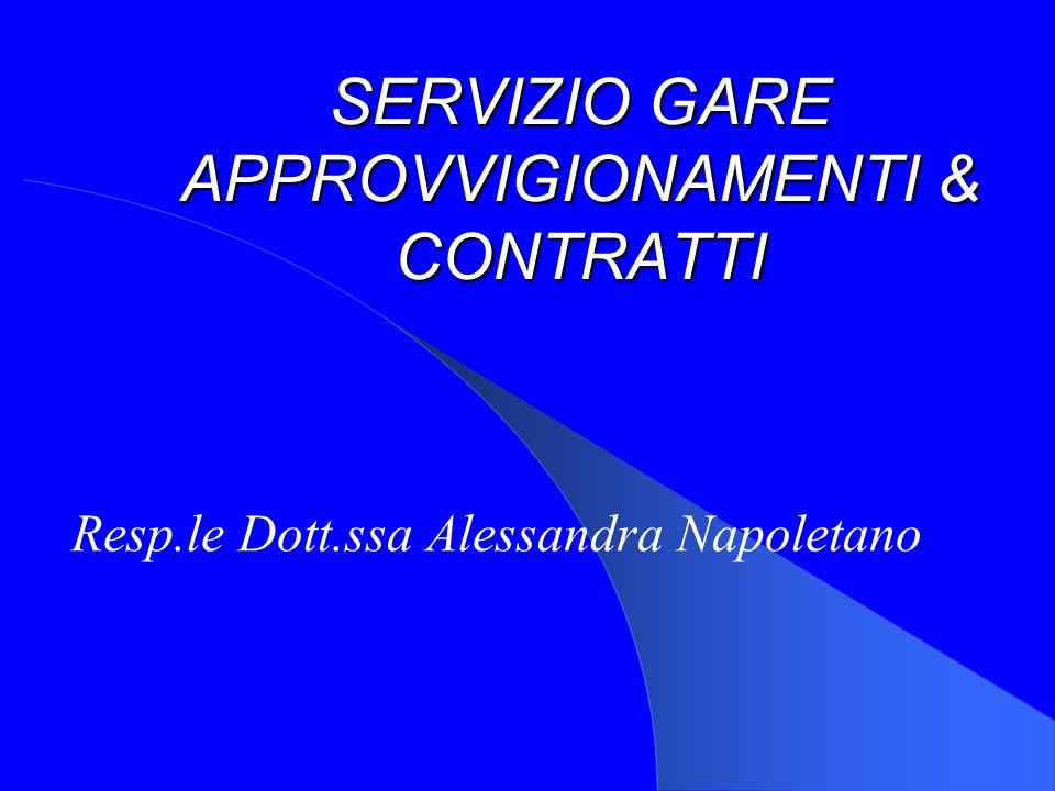 SERVIZIO GARE APPROVVIGIONAMENTI & CONTRATTI Resp.le Dott.ssa Alessandra Napoletano