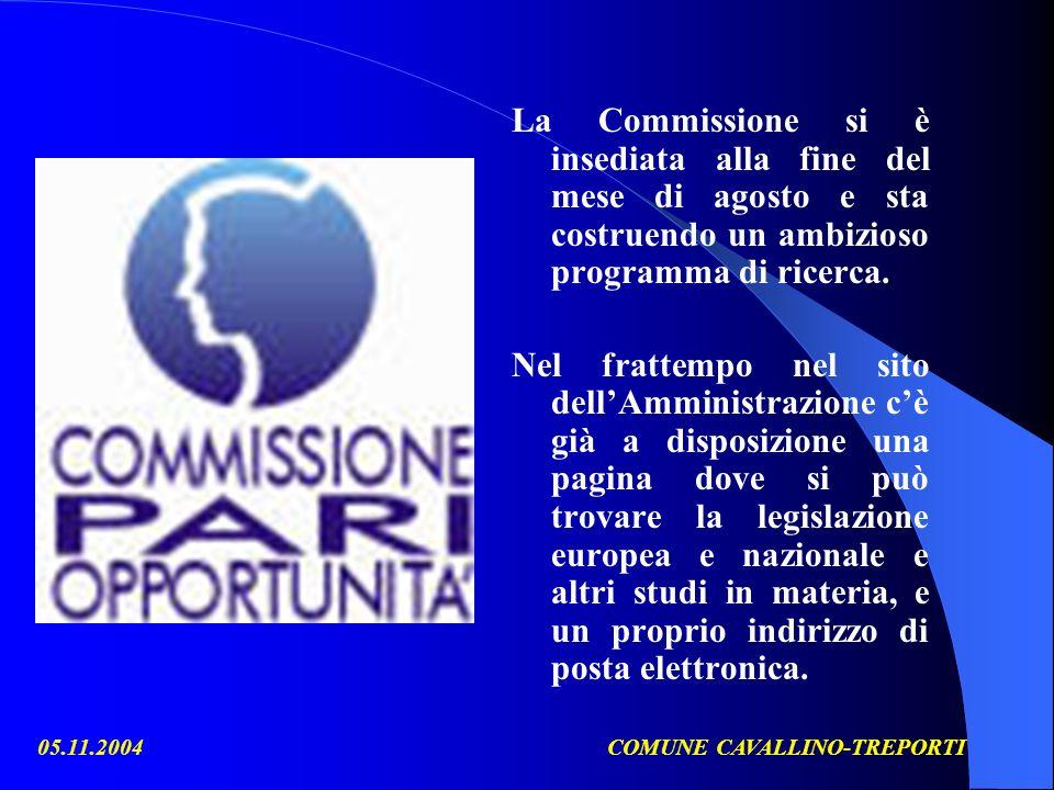 05.11.2004COMUNE CAVALLINO-TREPORTI La Commissione si è insediata alla fine del mese di agosto e sta costruendo un ambizioso programma di ricerca. Nel