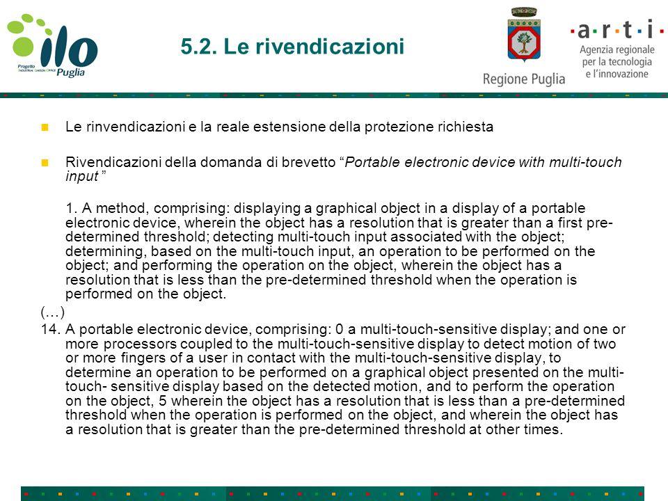 5.2. Le rivendicazioni Le rinvendicazioni e la reale estensione della protezione richiesta Rivendicazioni della domanda di brevetto Portable electroni