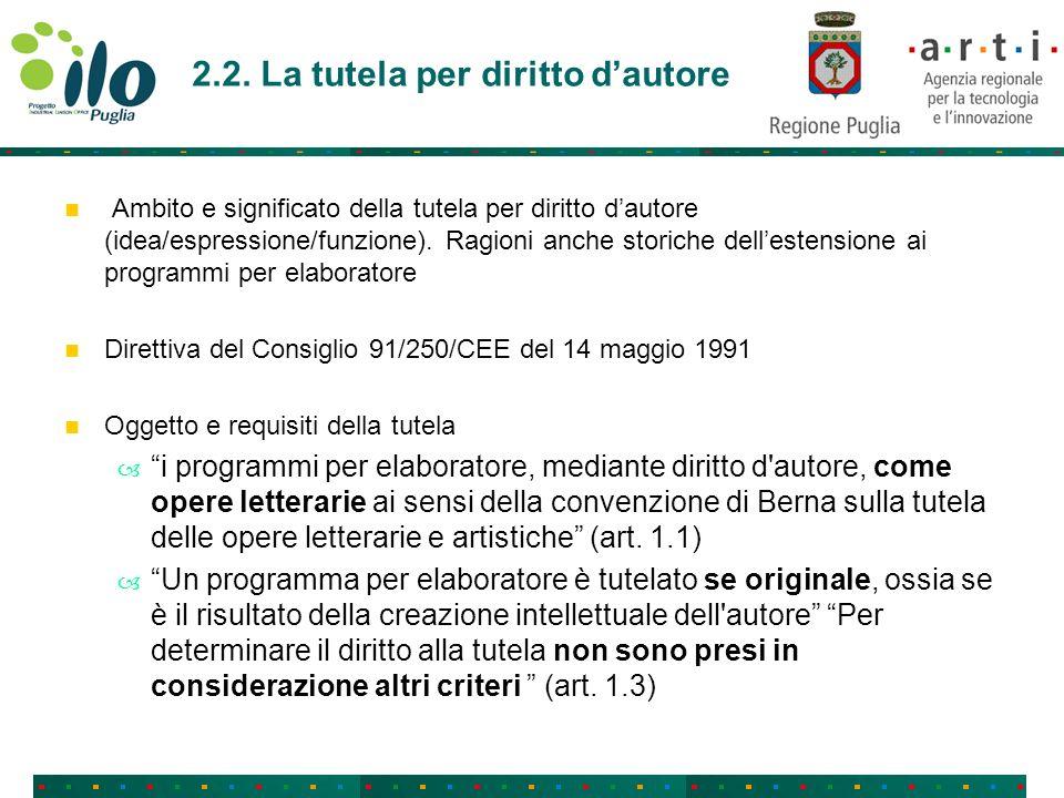 2.2. La tutela per diritto dautore Ambito e significato della tutela per diritto dautore (idea/espressione/funzione). Ragioni anche storiche dellesten